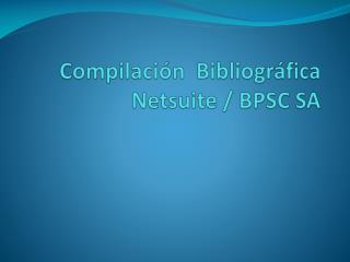 Compilaci�n  Bibliogr�fica Netsuite  / BPSC SA
