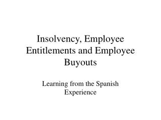 Insolvency, Employee Entitlements and Employee Buyouts