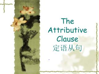 The Attributive Clause 定语从句