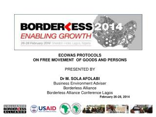 ECOWAS PROTOCOLS  ON FREE MOVEMENT  OF GOODS AND PERSONS PRESENTED BY  Dr M. SOLA AFOLABI
