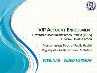 VIP Account Enrollment Electronic Death Registration System (EDRS)  Funeral Homes Edition