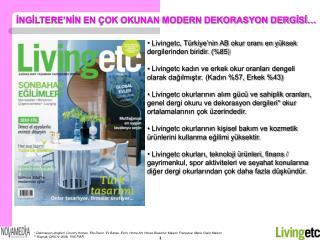 Livingetc, Türkiye'nin AB okur oranı en yüksek dergilerinden biridir. (%85)