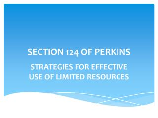 SECTION 124 OF PERKINS
