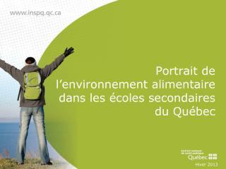 Portrait de  l'environnement alimentaire  dans les  écoles secondaires du Québec