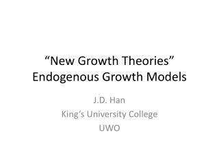New Growth Theories  Endogenous Growth Models