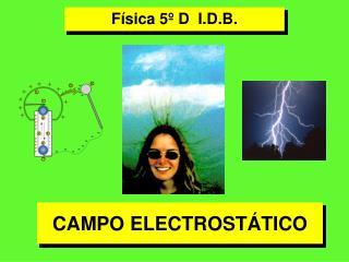 CAMPO ELECTROST�TICO