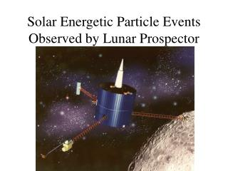 Solar Energetic Particle Events Observed by Lunar Prospector