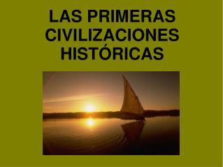 LAS PRIMERAS CIVILIZACIONES HIST�RICAS