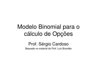 Modelo Binomial para o c�lculo de Op��es