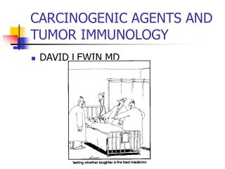 CARCINOGENIC AGENTS AND TUMOR IMMUNOLOGY
