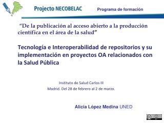 Instituto de Salud Carlos III Madrid. Del 28 de febrero al 2 de marzo.