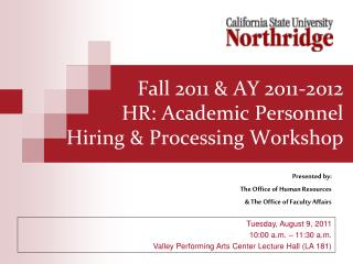 Fall 2011  AY 2011-2012 HR: Academic Personnel Hiring  Processing Workshop