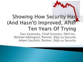 Showing How Security Has (And Hasn't) Improved, After Ten Years Of Trying