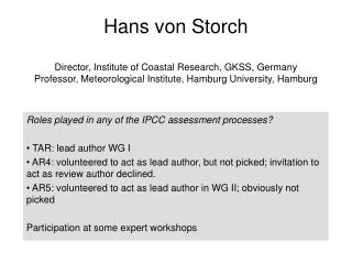 Roles played in any of the IPCC assessment processes?  TAR: lead author WG I