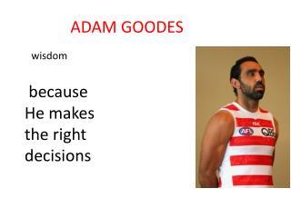 ADAM GOODES