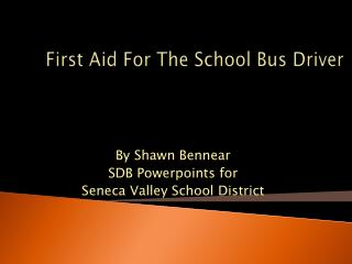 First Aid For The School Bus Driver