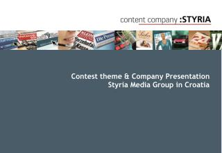Contest theme & C ompany  Presentation Styria Media Group  in Croatia