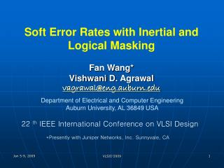 Soft Error Rates with Inertial and Logical Masking Fan Wang* Vishwani  D.  Agrawal