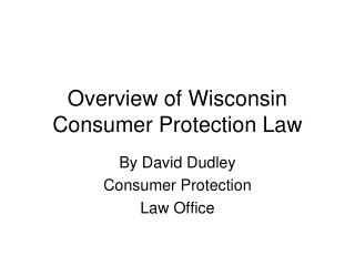 Overview of Wisconsin Consumer Protection Law
