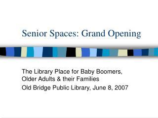 Senior Spaces: Grand Opening