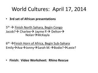 World Cultures:  April 17, 2014