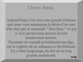 Chers Amis,