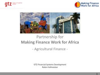 Partnership for Making  Finance  Work  for Africa -  Agricultural Finance  -
