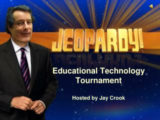 Educational Technology Tournament Hosted by Jay Crook