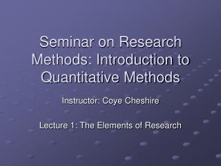 Seminar on Research Methods: Introduction to Quantitative Methods