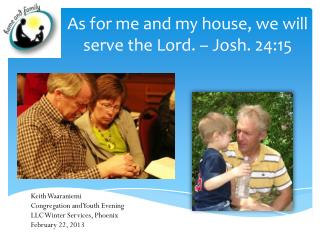 As for me and my house, we will serve the Lord. – Josh. 24:15