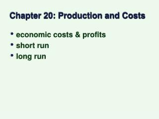 Chapter 20: Production and Costs