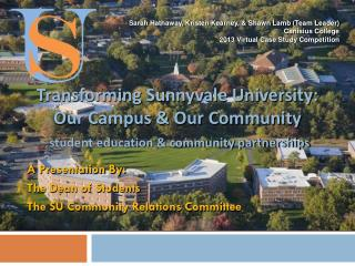 A Presentation By:  The Dean of Students  The SU Community Relations Committee