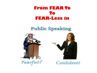 From FEAR To To FEAR-Less in