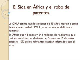 El Sida en África y el robo de patentes.