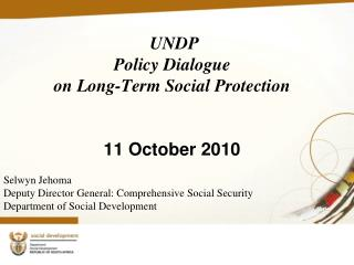 UNDP Policy Dialogue  on Long-Term Social Protection  11 October 2010