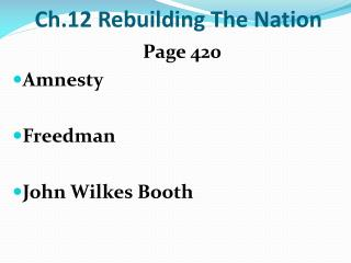 Ch.12 Rebuilding The Nation