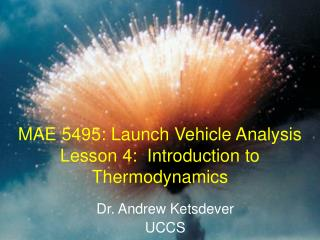 MAE 5495: Launch Vehicle Analysis Lesson 4:  Introduction to Thermodynamics