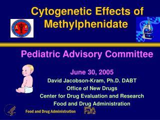 Cytogenetic Effects of Methylphenidate Pediatric Advisory Committee