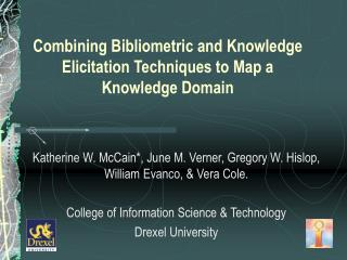 Combining Bibliometric and Knowledge Elicitation Techniques to Map a Knowledge Domain