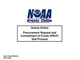 Grants Online  Procurement Request and Commitment of Funds (PRCF) Sub Process