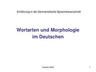 Wortarten und Morphologie  im Deutschen