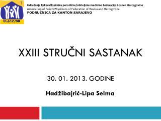 XXIII STRUČNI SASTANAK 30. 01. 2013. GODINE