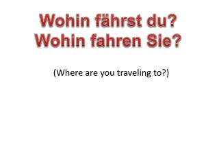 (Where are you traveling to?)