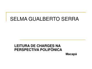 SELMA GUALBERTO SERRA