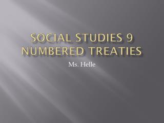 Social Studies 9 Numbered Treaties