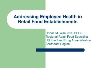 Addressing Employee Health in Retail Food Establishments