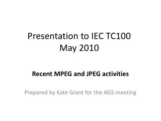 Presentation to IEC TC100  May 2010