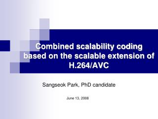 Combined scalability coding based on the scalable extension of H.264/AVC