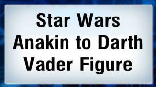 ppt 38158 Star Wars Anakin to Darth Vader Figure