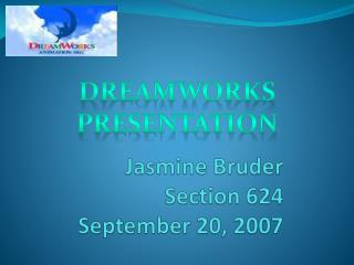 Jasmine Bruder Section 624 September 20, 2007